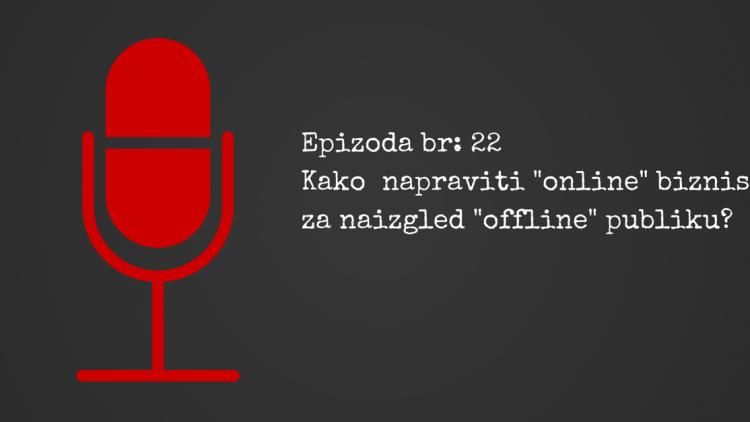 """Kako  napraviti """"online"""" biznis za naizgled """"offline"""" publiku?"""